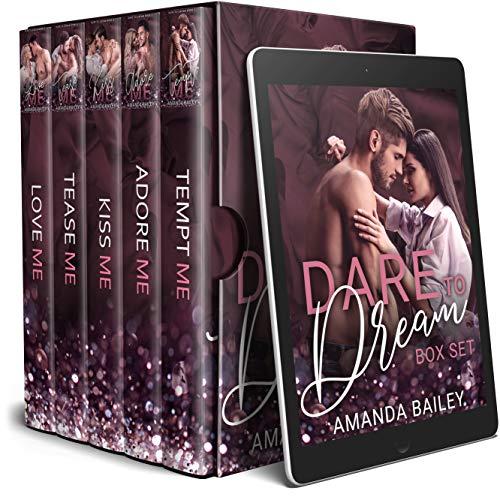 Dare to Dream: A Contemporary Romance Box Set Amanda Bailey