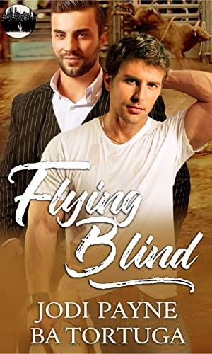Flying Blind Jodi Payne and BA Tortuga