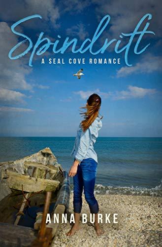 Spindrift (A Seal Cove Romance Book 1) Anna Burke