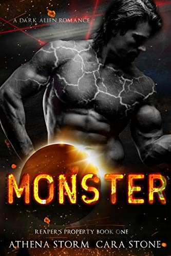 Monster: A Dark Alien Romance (Reaper's Property Book 1) Athena Storm and Cara Stone