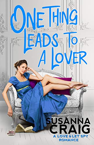 One Thing Leads to a Lover (Love and Let Spy Book 2) Susanna Craig