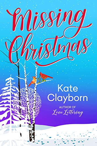 Missing Christmas Kate Clayborn