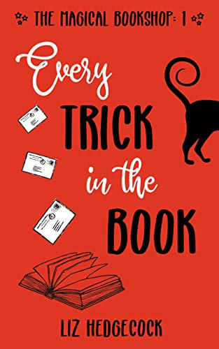 Every Trick In The Book (The Magical Bookshop 1) Liz Hedgecock