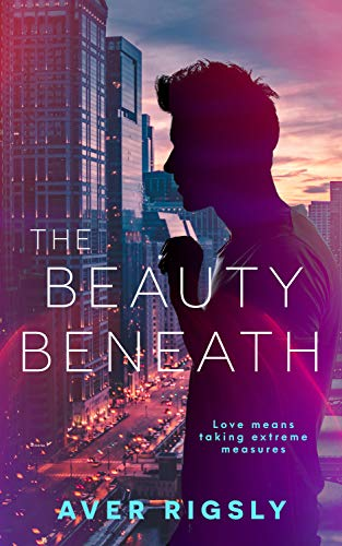 The Beauty Beneath Aver Rigsly