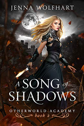 A Song of Shadows (Otherworld Academy Book 2) Jenna Wolfhart
