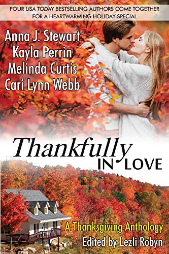 Thankfully in Love: A Thanksgiving Anthology Anna J. Stewart , Kayla Perrin , et al.