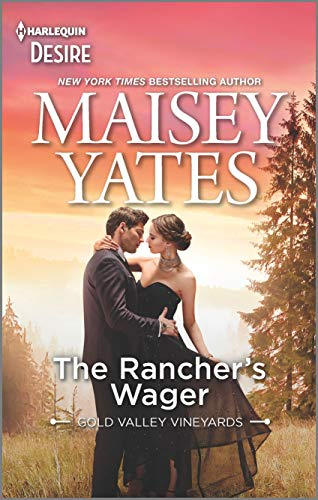 The Rancher's Wager: An Enemies to Lovers Western romance (Gold Valley Vineyards) Maisey Yates