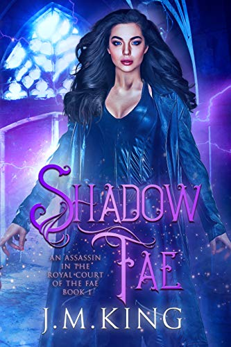 Shadow Fae (An Assassin in the Royal Court of the Fae Book 1) JM King
