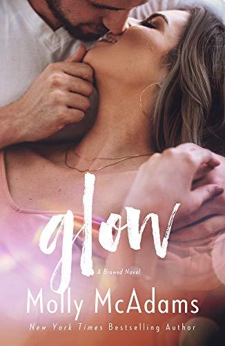 Glow (Brewed Book 3) Molly McAdams