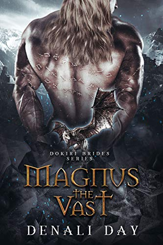 Magnus the Vast: A Fantasy Romance (Dokiri Brides Book 4) Denali Day