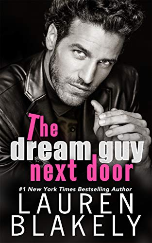 The Dream Guy Next Door (The Guys Who Got Away Book 1) Lauren Blakely
