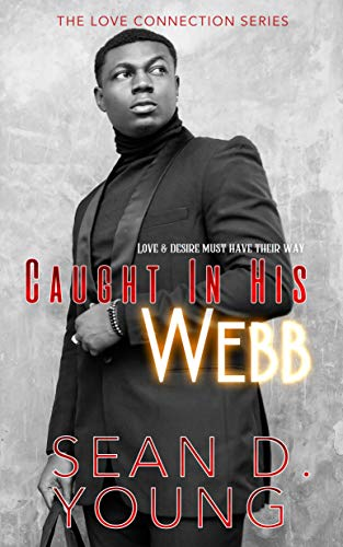 Caught In His Webb (The Love Connection Book 2) Sean D. Young