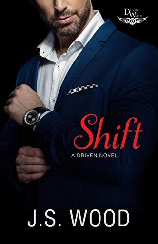 Shift: A Driven World Novel (The Driven World) J.S. Wood and KB Worlds