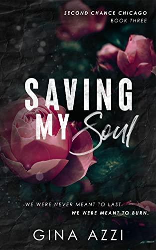 Saving My Soul: A Second Chance MMA Romance (Second Chance Chicago Series Book 3) Gina Azzi