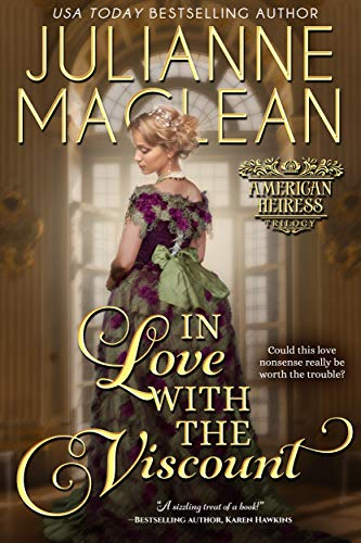 In Love with the Viscount (American Heiress Trilogy Book 3 Julianne MacLean
