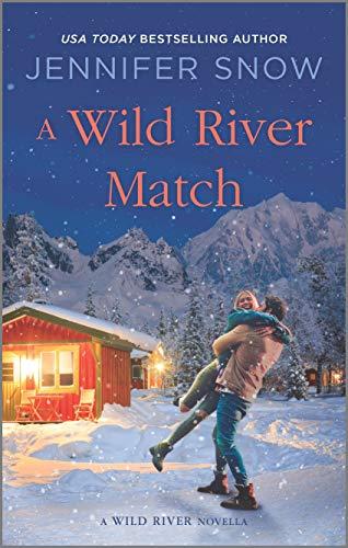 A Wild River Match (A Wild River Novel) Jennifer Snow