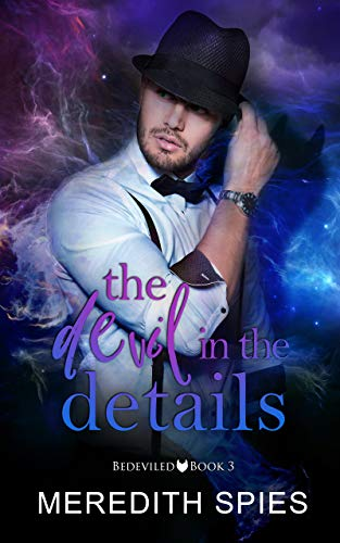 The Devil in the Details (Bedeviled Book 3) Meredith Spies