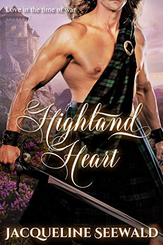 Highland Heart: Love in the Time of War Jacqueline Seewald