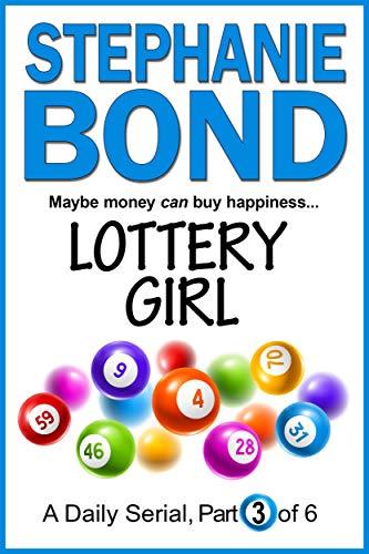 LOTTERY GIRL: part 3 of 6 Stephanie Bond