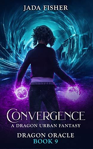 Convergence: A Dragon Urban Fantasy (Dragon Oracle Book 9) Jada Fisher