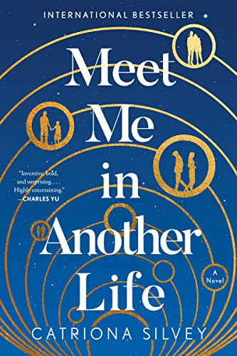 Meet Me in Another Life: A Novel Catriona Silvey