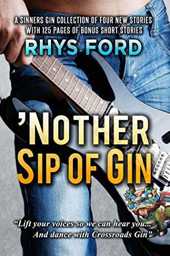 Nother Sip of Gin: A Sinners Gin Anthology (Sinners Series Book 7) Rhys Ford