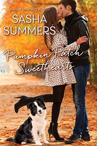 Pumpkin Patch Sweethearts (The Welsh Sisters Book 2) Sasha Summers