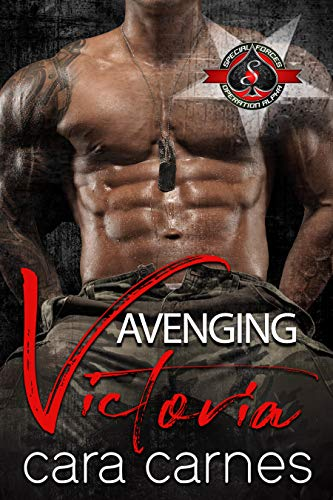 Avenging Victoria (Special Forces: Operation Alpha) (Counterstrike Book 3) Cara Carnes and Operation Alpha