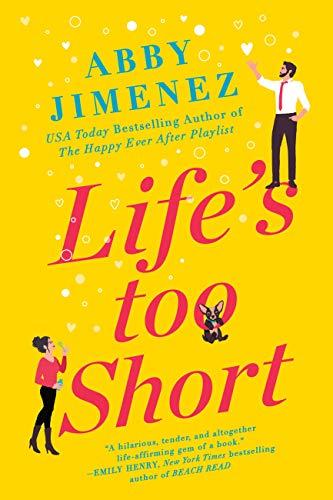 Life's Too Short (The Friend Zone Book 3) Abby Jimenez