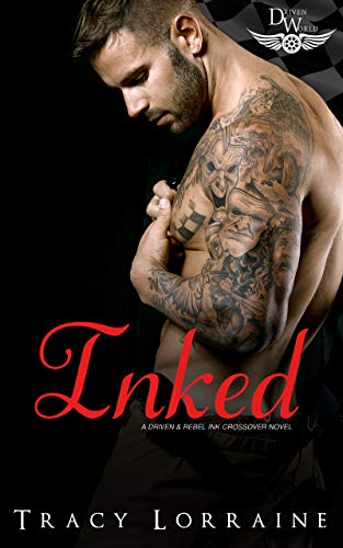Inked: A Driven World Novel (The Driven World) Tracy Lorraine and KB Worlds