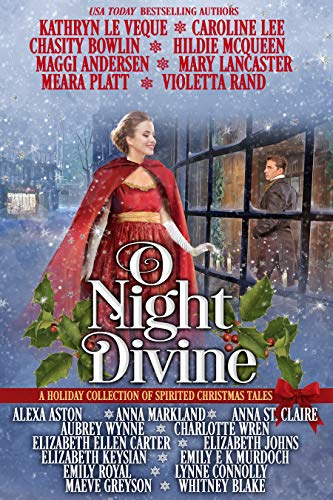 O Night Divine: A Holiday Collection of Spirited Christmas Tales Kathryn Le Veque , Caroline Lee, et al.