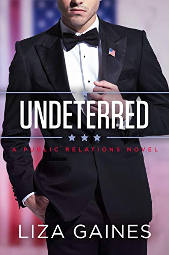 Undeterred: A Public Relations Novel Liza Gaines