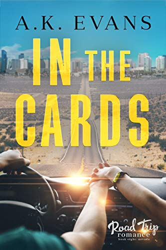 In the Cards (Road Trip Romance Book 8) A.K. Evans