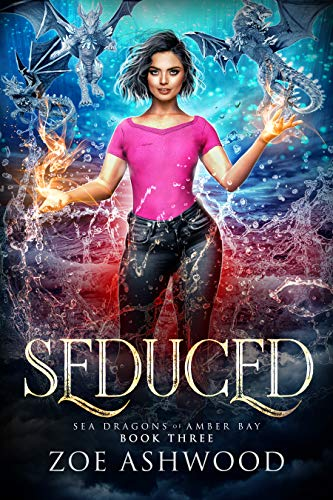 Seduced (Sea Dragons of Amber Bay Book 3) Zoe Ashwood