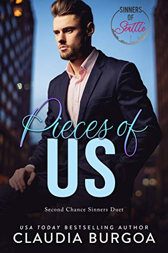 Pieces of Us (Second Chance Sinners) Claudia Burgoa