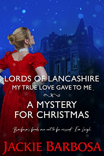 My True Love Gave to Me: A Bonus Epilogue to Hot Under the Collar (Lords of Lancashire Book 5) Jackie Barbosa