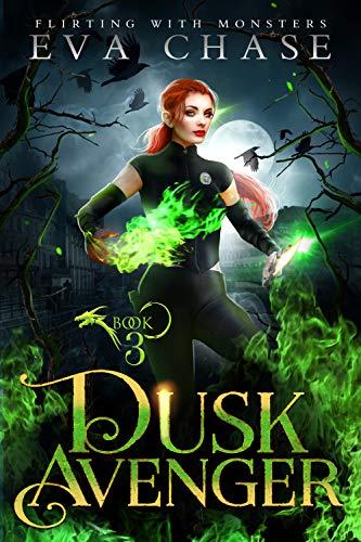 Dusk Avenger (Flirting with Monsters Book 3) Eva Chase