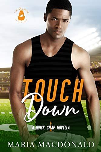 Touchdown: A Quick Snap Novella Maria Macdonald and Lady Boss Press