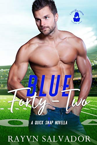 Blue Forty-Two: A Quick Snap Novella Rayvn Salvador and Lady Boss Press