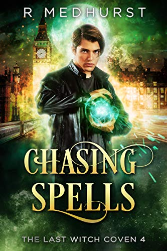 Chasing Spells: The Last Witch Coven Book 4 Rachel Medhurst