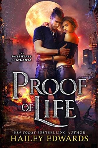 Proof of Life (The Potentate of Atlanta Book 4) Hailey Edwards