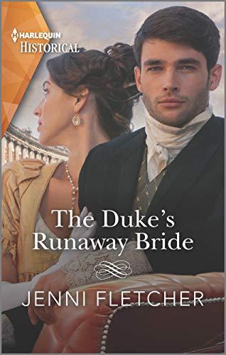 The Duke's Runaway Bride: A Historical Romance Award Winning Author (Regency Belles of Bath Book 3) Jenni Fletcher