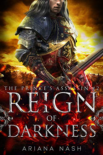 Reign of Darkness (Prince's Assassin Book 2) Ariana Nash