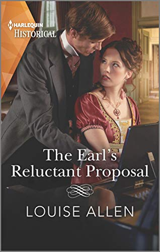 The Earl's Reluctant Proposal: A Regency Historical Romance (Liberated Ladies Book 4) Louise Allen