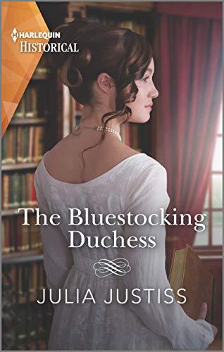 The Bluestocking Duchess (Heirs in Waiting Book 1) Julia Justiss