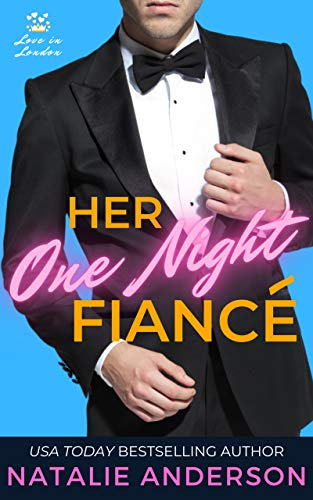 Her One Night Fiancé (Love in London Book 3) Natalie Anderson
