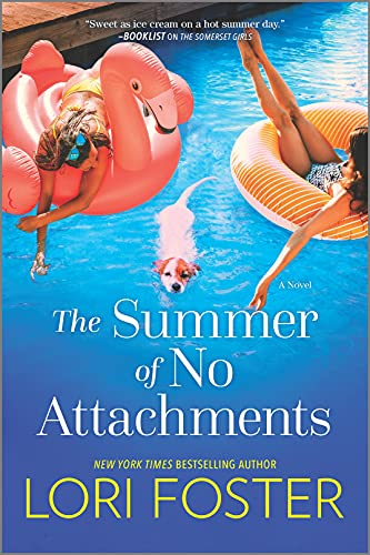 The Summer of No Attachments: A Novel Lori Foster