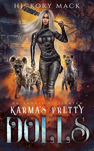 Karma's Pretty Dolls (Dollhouse Vigilantes Book 1) Hickory Mack