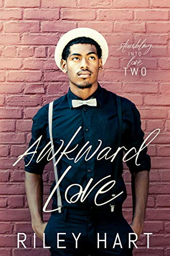 Awkward Love (Stumbling into Love Book 2) Riley Hart