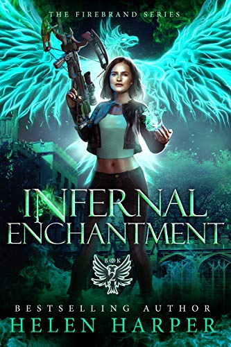 Infernal Enchantment (Firebrand Book 2) Helen Harper